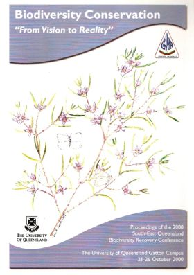 2000 South East Queensland Biodiversity Conference Proceedings