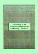2002 Southern Queensland Biodiversity Conference Proceedings